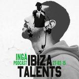 INGA - Special Podcast for Ibiza Talents Friday 27th February 2015 @ Pacha Ibiza