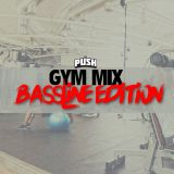 DJ PUSH - GYM MIX - BASSLINE EDITION