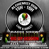 Alchemist Dub on bigupsession #1