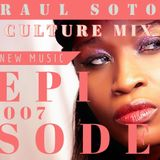 Raul Soto - Culture Mix [ Episode 007]