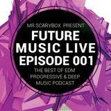 Future Music Live Podcast Episode 001