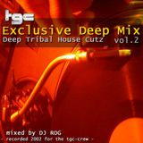 TGC Exclusive Deep Mix vol. 2 - Deep Tribal House Cutz