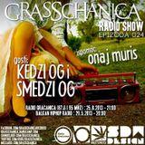 Grasschanica Radio Show: Epizoda 024 Gost: Kedzy OG i Smedzi Brown