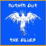 Nuthin' but the Blues