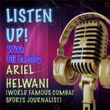 PODCAST: Ariel Helwani Interview, Combat Sports Journalist & Presenter: Listen Up! Ep 5