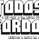 TODOS GORDOS - programa 7, Crews/Grupos de Hip Hop! Johnny Jah, The Wack Jack e Spock!