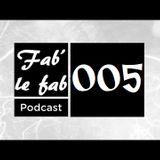 Fab' le fab - Podcast 005
