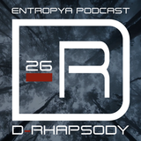 D-Rhapsody - Entropya Podcast #26