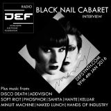 D.E.F. Radio 4th January 2016 - Black Nail Cabaret Interview + more