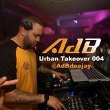 @AdBdeejay - Urban Takeout 004