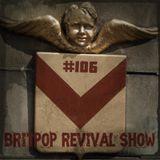 Britpop Revival Show #106 15th April 2015