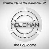 Mojoman - The Liquidator (Parallax Tribute Mix Session Vol. 22)