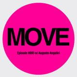 MOVE Radio Show by Diego Arce - Episode #095 w/ Augusto Angelici
