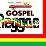 GOSPEL REGGAE PART 4[Thanks Giving To The Most High]{SPINNERS SOUNDS DJS}-DVJ KELITABZ