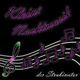 der Strubinator - Kleine Nachtmusik 03.02.2013
