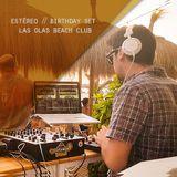 Estéreo // Birthday set // Las Olas Beach Club