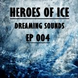 Heroes Of Ice - Dreaming Sounds - EP 004