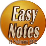 Easy notes 16 February 2012