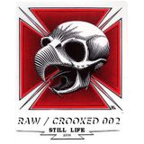 The Raw & The Crooked 002