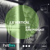 June Podcast #10 by J.X Vertical