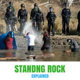 Standing Rock Protests Explained