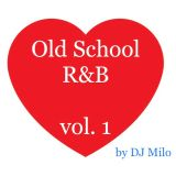 I Love Old School R&B Vol. 1