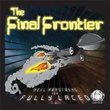 Fully Laced Presents - Final Frontier