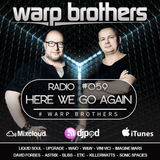 Warp Brothers - Here We Go Again Radio #059