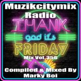 Marky Boi - Muzikcitymix Radio Mix Vol.356