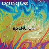Opaque - Spektrum /The Story of DayDreaming/