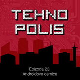 Tehnopolis, E23: Androidove osmice