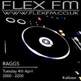 Raggs - Flex FM - UK Bass - 4th April 2017