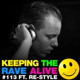 Keeping The Rave Alive Episode 113 featuring Re-Style