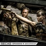 SECAS Episodio 09: Mad Max Fury Road