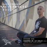 Camea Presents Neverwhere Radio 028 feat. Eduardo De La Calle (Analog Solutions, Non Plus) - Spain
