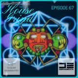 The House Grind EP67