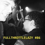 Fullthrottlelazy #86: Aftermath