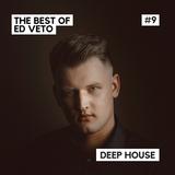 The Best of Ed Veto - Deep House #9