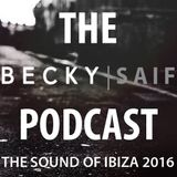 The Becky Saif Podcast SPECIAL / The Sound of Ibiza 2016 / 19th October 2016