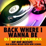 DJ Miss Anthrax - Back Where I Wanna Be