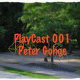 PlayCast 001 - Peter Gohge