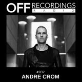 OFF Recordings Radio #37 with Andre Crom