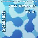 A-Sanchez – Dance NowMix 2017 vol 16