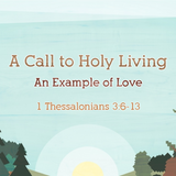 05) 1 Thessalonians, An Example of Love
