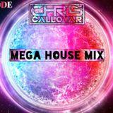 Chris Callovar - Mega House Mix Episode #009
