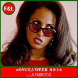 #ONCEAWEEK 0016 by LA FABROCK