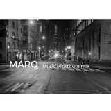 Marq - Music Prostitute mix