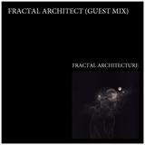 Fractal Architecture - Guest mix by Fractal Architect