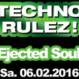 Techno Rulez! - Ejected Soul @ Fusion Club (Münster) - 06.02.2016