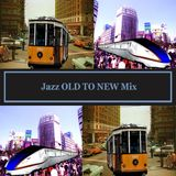 Jazz OLD TO NEW Mix